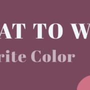 What To Wear Favorite Color