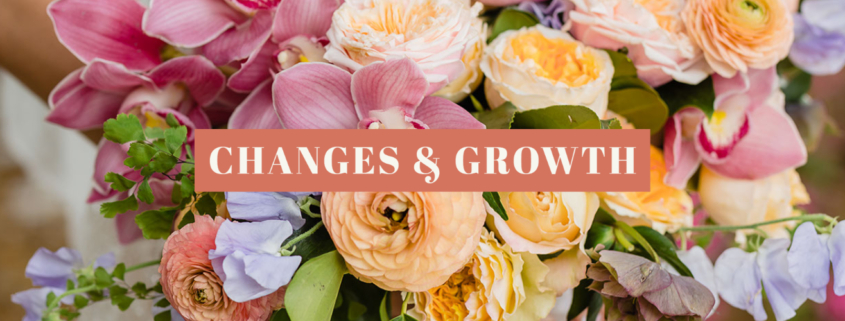 bouquet of spring flowers in pastel pink, yellow, orange, blue, and purple with the words Changes & Growth in the center of the image